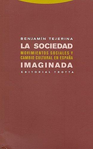 Sociedad Imaginada. Movimientos Sociales Y Cambio Cultural En España, La