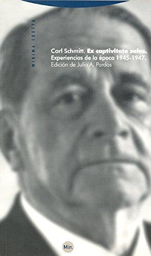 Ex Captivitate Salus. Experiencias De La Epoca 1945-1947