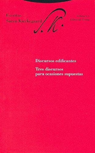 Escritos Soren Kierkegaard Vol.5  Discursos Edificantes Tres Discursos Para Ocasiones Supuestas