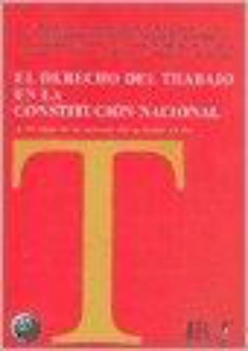 Derecho Del Trabajo En La Constitucion Nacional, El