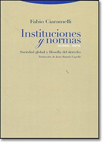 Instituciones Y Normas. Sociedad Global Y Filosofia Del Derecho