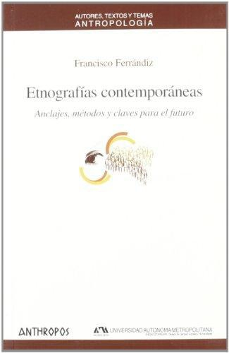 Etnografias Contemporaneas Anclajes Metodos Y Claves Para El Futuro