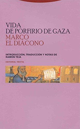 Vida De Porfirio De Gaza. Marco El Diacono
