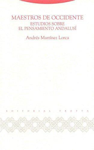 Maestros De Occidente Estudios Sobre El Pensamiento Andalusi