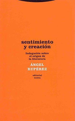 Sentimiento Y Creacion Indagacion Sobre El Origen De La Literatura