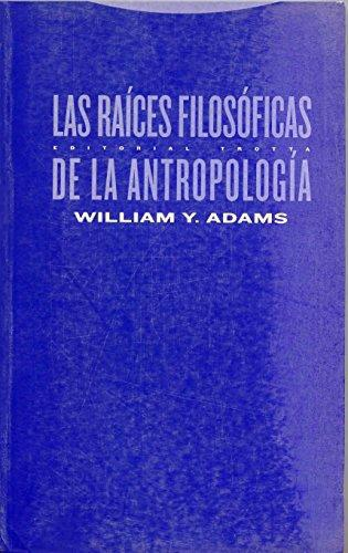 Raices Filosoficas De La Antropologia, Las