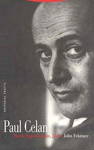 Paul Celan Poeta, Superviviente, Judio