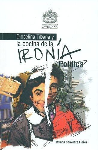 Dioselina Tibana Y La Cocina De La Ironia Politica