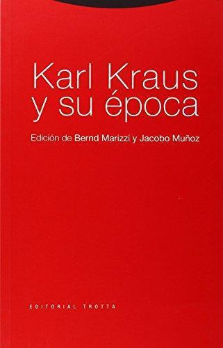 Karl Kraus Y Su Epoca