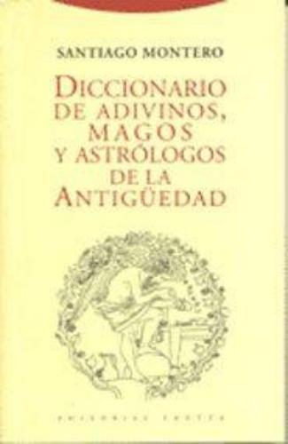 Diccionario De Adivinos Magos Y Astrologos De La Antiguedad