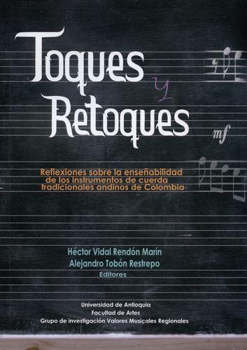 Toques Y Retoques. Reflexiones Sobre La Enseñabilidad De Los Instrumentos De Cuerda Tradicionales Andinos