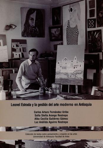 Leonel Estrada Y La Gestion Del Arte Moderno En Antioquia