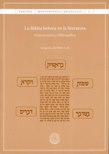 Biblia Hebrea En La Literatura. Guia Tematica Y Bibliografica, La
