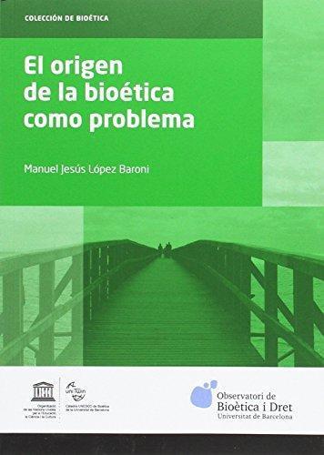 Origen De La Bioetica Como Problema, El