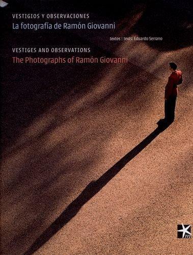 Vestigios Y Observaciones. La Fotografia De Ramon Giovanni