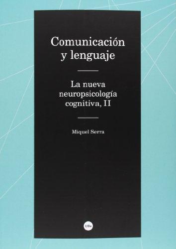 Comunicacion Y Lenguaje (Ii) La Nueva Neuropsicologia Cognitiva
