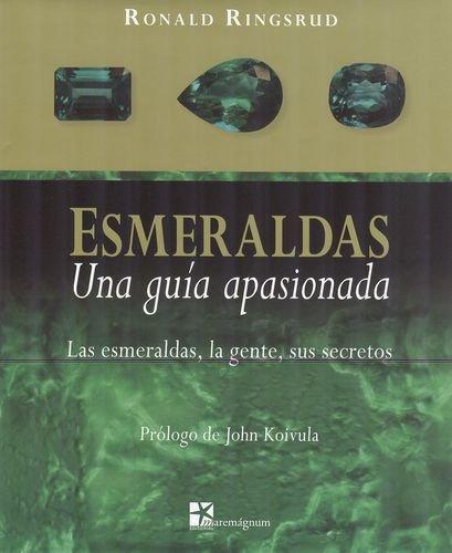 Esmeraldas. Una Guia Apasionada. Las Esmeraldas, La Gente, Sus Secretos