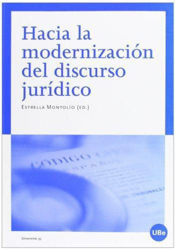 Hacia La Modernizacion Del Discurso Juridico