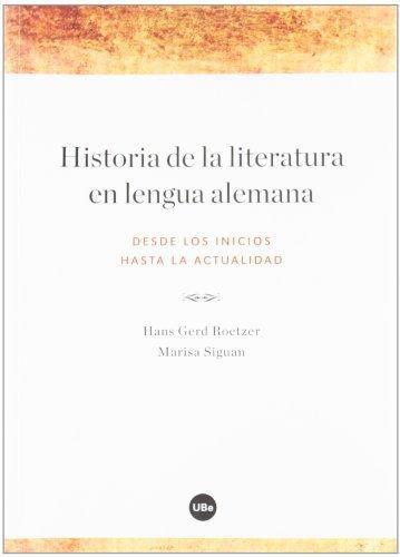 Historia De La Literatura En Lengua Alemana Desde Los Inicios Hasta La Actualidad