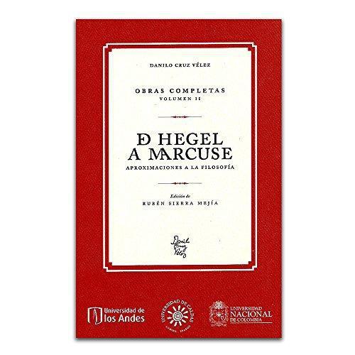De Hegel A Marcuse (Obras Vol.2) Aproximaciones A La Filosofia