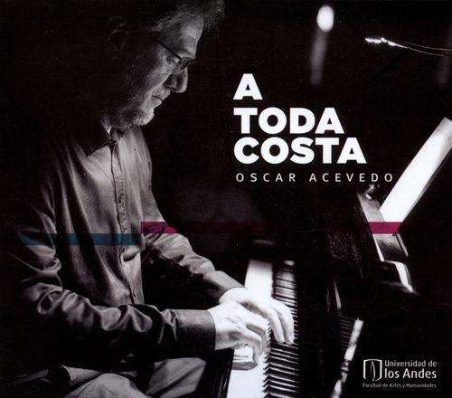 A Toda Costa. Oscar Acevedo (+Cd)