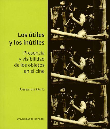 Utiles Y Los Inutiles Presencia Y Visibilidad De Los Objetos En El Cine, Los