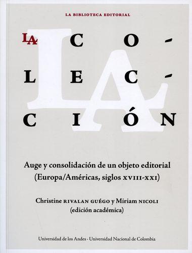 Coleccion Auge Y Consolidacion De Un Objeto Editorial. (Europa/Americas Siglos Xviii-Xxi, La