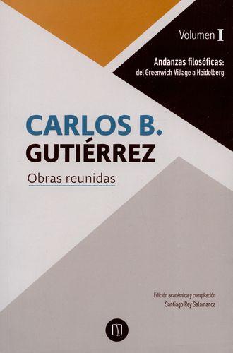 Carlos B. Gutierrez Obras Reunidas Andanzas Filosoficas Del Greenwich Village A Heidelberg