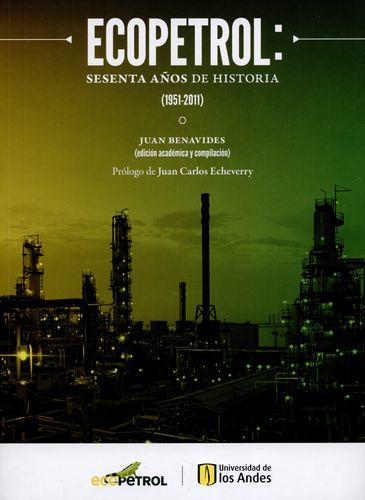 Ecopetrol Sesenta Años De Historia 1951-2011