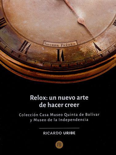 Relox Un Nuevo Arte De Hacer Creer