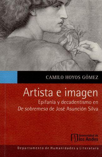 Artista E Imagen Epifania Y Decadentismo En De Sobremesa De Jose Asuncion Silva
