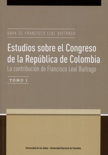 Obra De Francisco Leal Buitrago (I) Estudios Sobre El Congreso De La Republica De Colombia