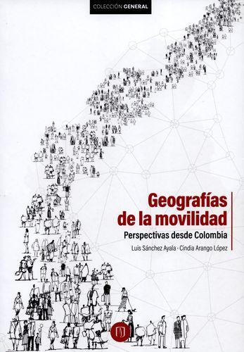 Geografias De La Movilidad Perspectivas Desde Colombia