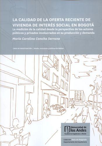 Calidad De La Oferta Reciente De Vivienda De Interes Social En Bogota, La