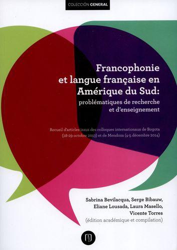 Francophonie Et Langue Francaise En Amerique Du Sud Problematiques De Recherche Et D'Enseignement