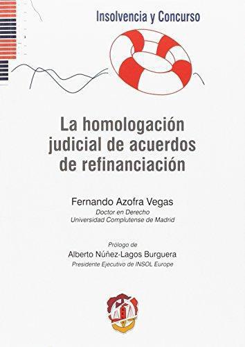 Homologacion Judicial De Acuerdos De Refinanciacion, La