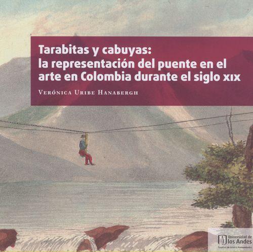 Tarabitas Y Cabuyas: La Representacion Del Puente En El Arte En Colombia Durante El Siglo Xix