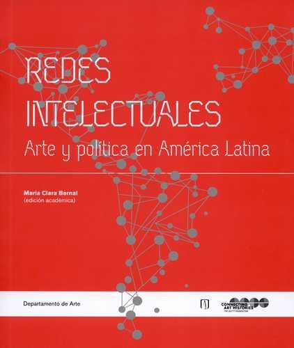 Redes Intelectuales Arte Y Politica En America Latina