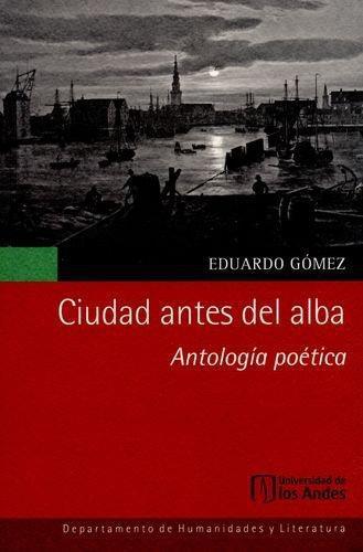 Ciudad Antes Del Alba Antologia Poetica