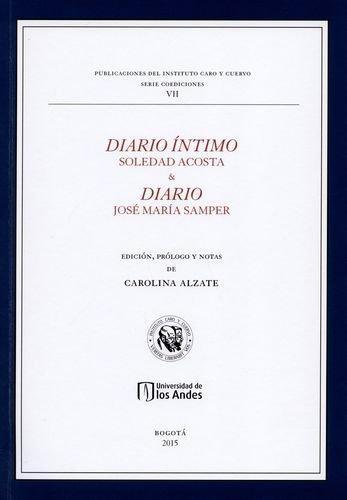 Diario Intimo Soledad Acosta Y Diario Jose Maria Samper