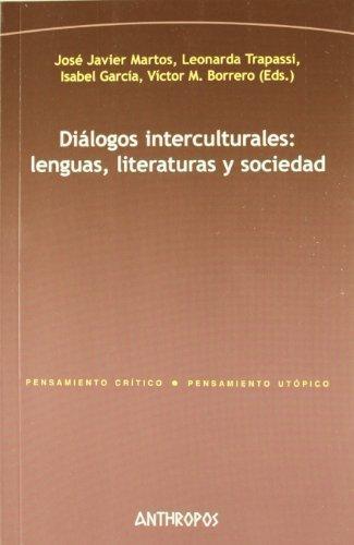 Dialogos Interculturales: Lenguas Literaturas Y Sociedad