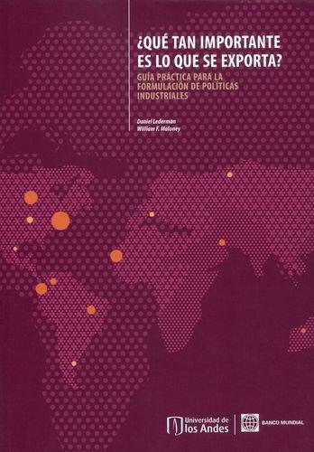 Que Tan Importante Es Lo Que Se Exporta? Guia Practica Para La Formulacion De Politicas Industriales