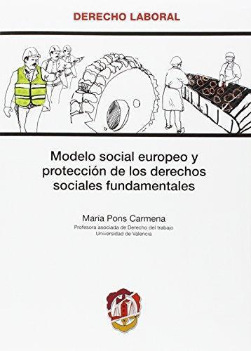 Modelo Social Europeo Y Proteccion De Los Derechos Sociales Fundamentales