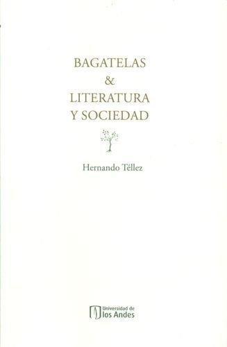 Bagatelas Y Literatura Y Sociedad