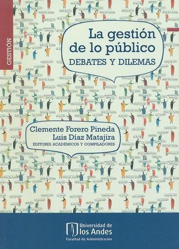 Gestion De Lo Publico Debates Y Dilemas, La