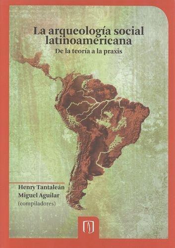 Arqueologia Social Latinoamericana, La