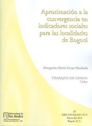 Aproximacion A La Convergencia En Indicadores Sociales Para Las Localidades De Bogota