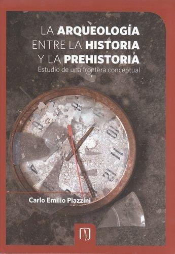 Arqueologia Entre La Historia Y La Prehistoria, La
