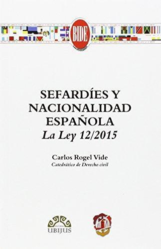 Sefardies Y Nacionalidad Española La Ley 12/2015