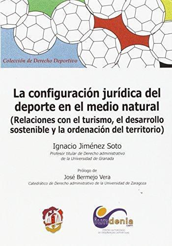 Configuracion Juridica Del Deporte En El Medio Natural, La